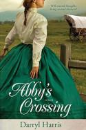 Abby's Crossing by Darryl Harris