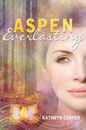 Aspen Everlasting by Kathryn Cooper