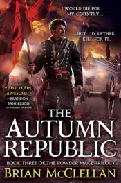 Powder Mage: The Autumn Republic by Brian McClellan