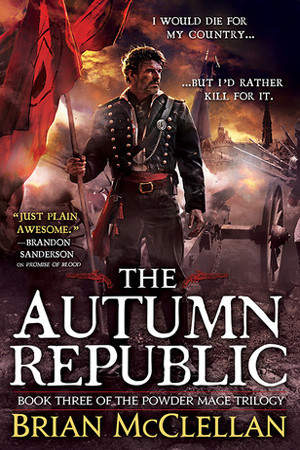 Powder Mage: The Autumn Republic by Brian McClellan
