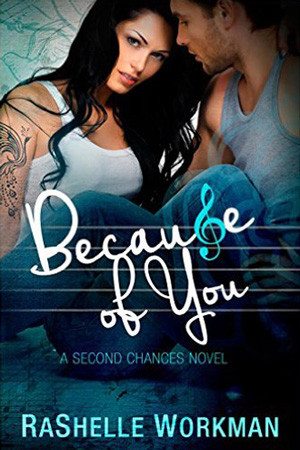 Because of You by RaShelle Workman