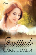Fortitude by Carrie Dalby