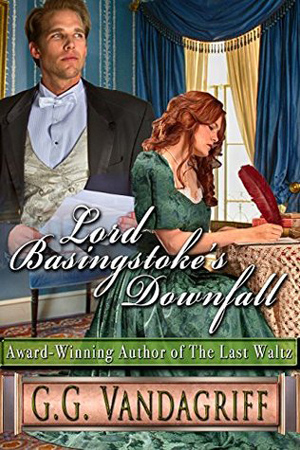 Lord Basingstoke's Downfall by G.G. Vandagriff