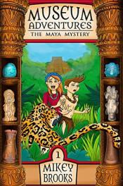 The Maya Mystery by Mikey Brooks