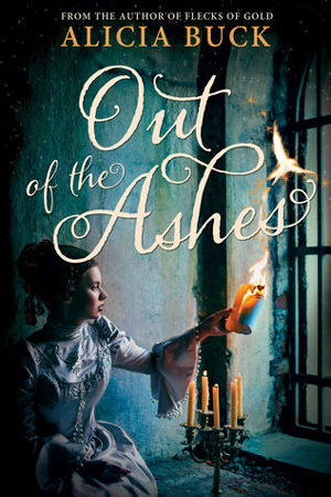 Out of the Ashes by Alicia Buck