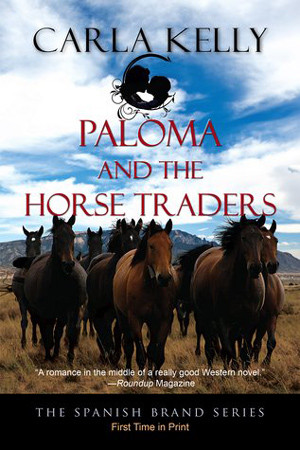 Paloma and the Horse Traders by Carla Kelly