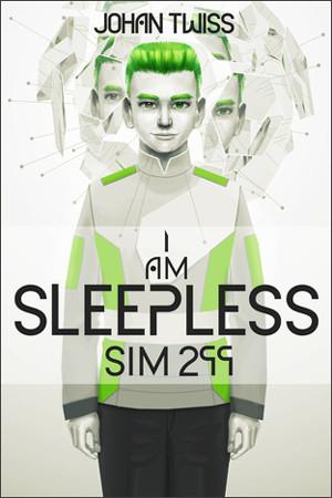 I Am Sleepless: Sim 299 by Johan Twiss