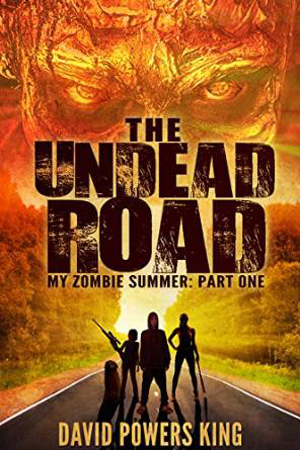 My Zombie Summer: The Undead Road by David Powers King