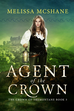 Tremontane: Agent of the Crown by Melissa McShane