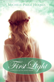 First Light Forever by Michelle Paige Holmes