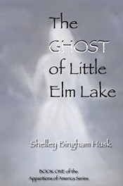 The Ghost of Little Elm Lake by Shelley Husk