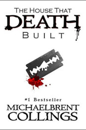 The House That Death Built by Michaelbrent Collings