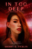 #Hackers: In Too Deep by Sherry D. Ficklin