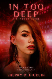 Hackers: In Too Deep by Sherry D. Ficklin