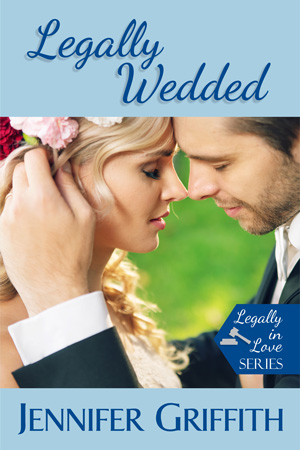 Legally in Love: Legally Wedded by Jennifer Griffith