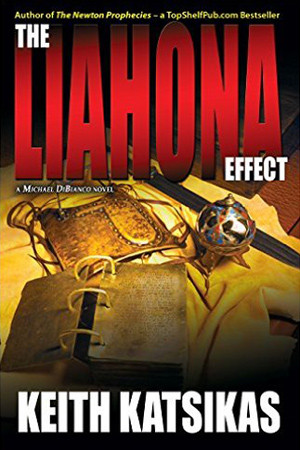 The Liahona Effect by Keith Katsikas