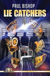 Lie Catchers by Paul Bishop