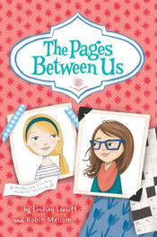 The Pages Between Us by Lindsey Leavitt & Robin Mellom