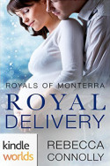 Monterra Novella: Royal Delivery by Rebecca Connolly