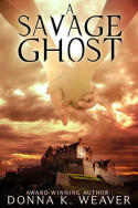 A Savage Ghost by Donna K. Weaver