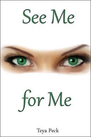 See Me For Me by Teya Peck