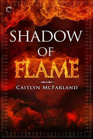 Dragonsworn: Shadow of Flame by Caitlyn McFarland