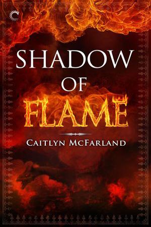 Dragonsworn: Shadow of Flame by Caitlyn McFarland