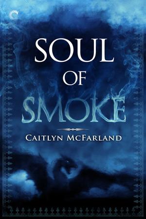 Dragonsworn: Soul of Smoke by Caitlyn McFarland