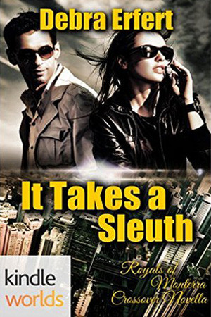 Monterra Novella: It Takes a Sleuth by Debra Erfert