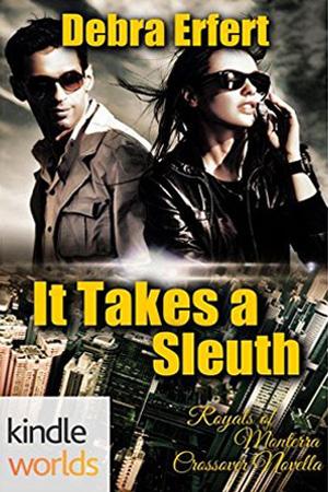 Monterra Novella: It Takes a Sleuth by Debra Erfert