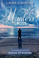 Winter's Kiss by Laura D. Bastian