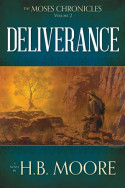 The Moses Chronicles: Deliverance by H.B. Moore