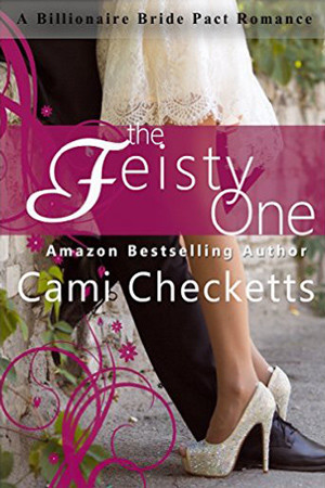 Billionaire Bride Pact: The Feisty One by Cami Checketts