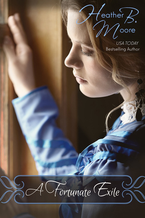 A Fortunate Exile by Heather B. Moore