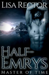 Half Emrys: Master of Time by Lisa Rector