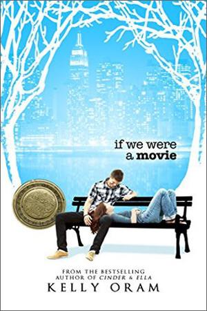 If We Were a Movie by Kelly Oram