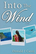 Into the Wind by Donald J. Carey