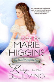 Keep On Believing by Marie Higgins