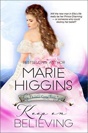 Keep On Believing by Marie Higgins