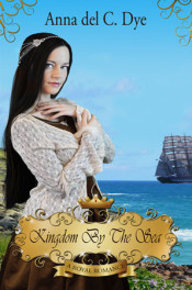 Kingdom by the Sea by Anna del C. Dye