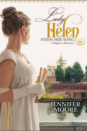 Lady Helen Finds Her Song by Jennifer Moore