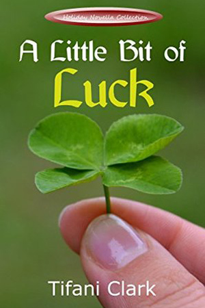 A Little Bit of Luck by Tifani Clark
