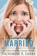 Mistakenly Married by Victorine E. Lieske