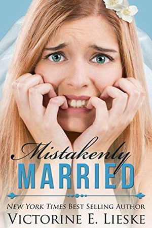 Mistakenly Married by Victorine E. Lieske