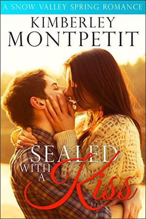 Sealed with a Kiss by Kimberley Montpetit