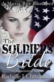 The Soldiers Bride by Rachelle J. Christensen