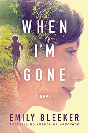 When I'm Gone by Emily Bleeker