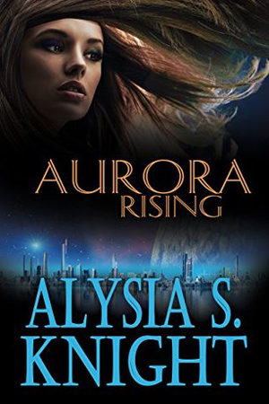 Aurora Rising by Alysia S. Knight