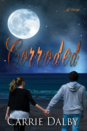 Corroded by Carrie Dalby