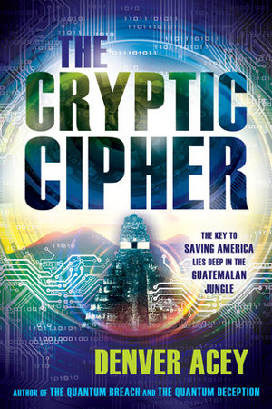 The Cryptic Cipher by Denver Acey